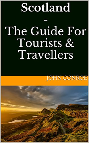 Scotland - The Guide For Tourists & Travellers