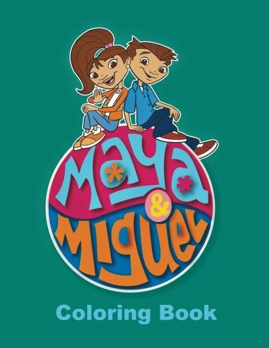 Maya & Miguel Coloring Book: One of the Best Coloring Book for Kids and Adults, Mini Coloring Book for Little Kids, Activity Book for All Family ... Books for Girls, Coloring Books for Boys