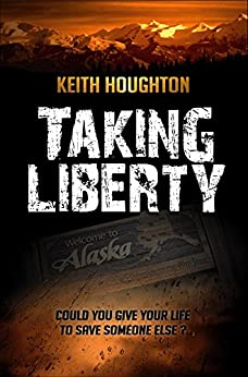 Taking Liberty (Gabe Quinn Thriller Series Book 3) (English Edition) de [Houghton, Keith]