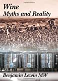Wine Myths and Reality, Benjamin Lewin, 0983729239