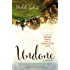 Undone: A Story of Making Peace With an Unexpected Life