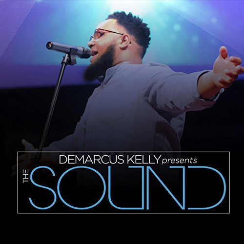 DeMarcus Kelly Presents: The Sound