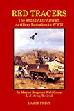 Red Tracers; The 482nd Anti-Aircraft Artillery in WWII