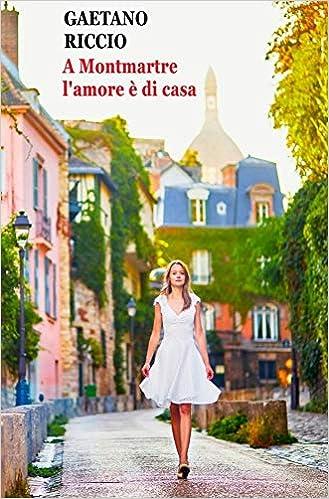 A Montmartre l'amore è di casa: Amazon.it: Riccio, Gaetano: Libri