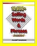 10,000+ Selling Words and Phrases, Randall Kowalenko and Randall Kowalenko, 1452818975
