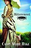 Bittersweet (California Historical Series #2)