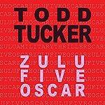 Zulu Five Oscar: Danny Jabo Series, Book 3   Todd Tucker