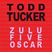 Zulu Five Oscar: Danny Jabo Series, Book 3 | Todd Tucker