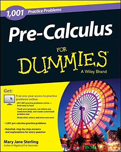 Pre Calculus  1 001 Practice Problems For Dummies    Free Online Practice   For Dummies Series