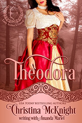 Theodora (Lady Archer's Creed Book 1) by [McKnight, Christina]