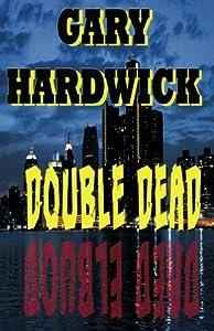 Double Dead: A Novel Of Suspense