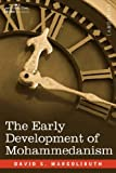 The Early Development of Mohammedanism, David Margoliouth, 1596059397
