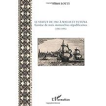 Le statut de 1961 À wallis et futuna - genèse de trois monar
