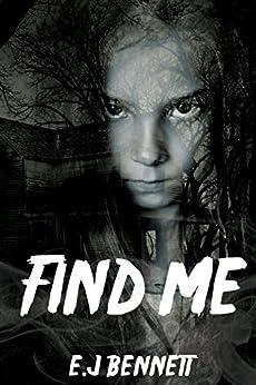 Find Me: Short story by [Bennett, E.J]