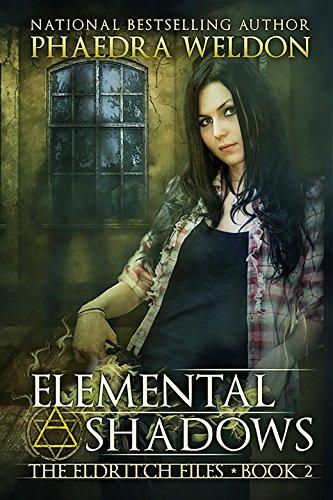 Elemental Shadows: An Urban Fantasy Novel Series (The Eldritch Files Book 2)