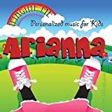 Imagine Me - Personalized just for Arianna - Pronounced ( Are-Eee-Aun-Ah ) by Personalized Kid Music