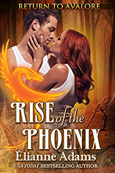 Rise of the Phoenix (Return to Avalore Book 2) by [Adams, Elianne]