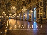 Versailles: The Great and Hidden Splendours of the Sun King s Palace