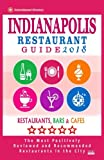 Indianapolis Restaurant Guide 2018: Best Rated Restaurants in Indianapolis, Indiana - 500 Restaurants, Bars and Cafés recommended for Visitors, 2018