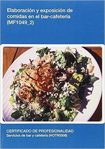 MF1049_2 Elaboración y exposición de comidas en el bar-cafetería Hostelería y turismo: Amazon.es: Equipo Editorial: Libros