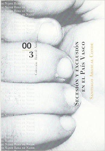 SECESION Y EXCLUSION EN EL PAIS VASCO: Amazon.es: ABASCAL CONDE,SANTIAGO: Libros