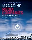 Managing Media Companies: Harnessing Creative Values