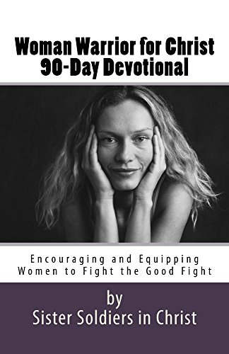 Woman Warrior for Christ 90-Day Devotional