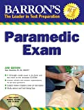 Barron's Paramedic Exam: with CD-ROM (Barron's How to Prepare for the Emt Paramedic Exam)