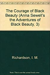 The Courage of Black Beauty (Anna Sewell's The Adventures of Black Beauty, No. 3)