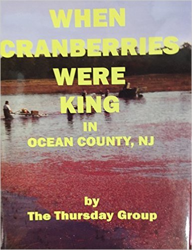 When Cranberries Were King in Ocean County, - County Ocean Nj Map