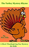 """For Thanksgiving, try this game. Find the guilty turkey's name!""A fun (and funny) rhyming mystery tells the story of four turkeys in a farmer's pen.  It's Thanksgiving Day, and the farmer's approaching with an axe -- but one of the turkeys h..."