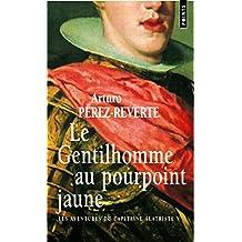 Gentilhomme au pourpoint jaune (Le) [nouvelle édition]: Aventures du Capitaine Alatriste, t. 05