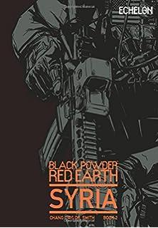Black Powder Red Earth V1: Jon Chang, Kane Smith, Josh Taylor