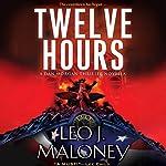 Twelve Hours | Leo J. Maloney
