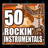 50 Rockin' Instrumentals