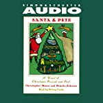 Santa & Pete: A Novel of Christmas Present and Past | Christopher Moore,Pamela Johnson