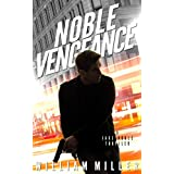 Noble Vengeance: A Fast-Paced Espionage Thriller (Jake Noble Series Book 2)
