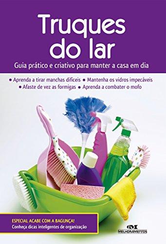 Truques do Lar: Guia prático e criativo para manter a casa em dia (Portuguese Edition)