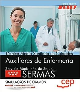 Técnico Medio Sanitario En Cuidados Auxiliares De Enfermería. Servicio Madrileño De Salud (sermas). Simulacros De Examen por Aa.vv epub