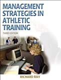 Management Strategies in Athletic Training - 3E (Athletic Training Education Series)