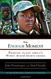 The Enough Moment, John Prendergast and Don Cheadle, 0307464822