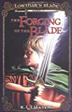 The Forging of the Blade, R. L. LaFevers, 0142405574