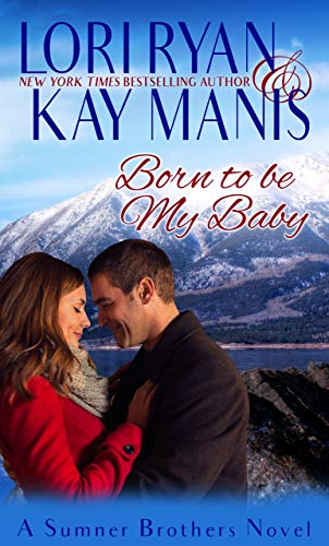 Born to be My Baby (The Sumner Brothers Book 1)