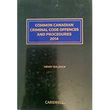 Common Canadian Criminal Code Offences and Procedures 2014