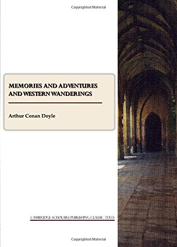 Memories and Adventures Vol. I (Cambridge Scholars Publishing Classic Texts)