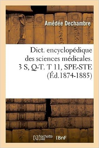 Book Dict. Encyclopedique Des Sciences Medicales. 3 S, Q-T. T 11, Spe-Ste (Ed.1874-1885) (French Edition)