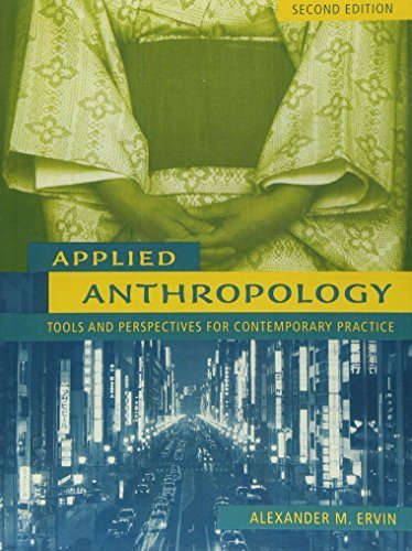 Applied Anthropology: Tools and Perspectives for Contemporary Practice (2nd Edition) by Alexander M. Ervin (2004-06-20)