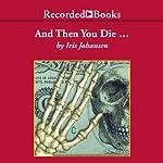 And Then You Die | Iris Johansen
