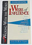 img - for Webs of Influence: How to Use Your Personal Mosaic of Relationships to Draw Others to the Savior (Walking in the Word Bible Study Series) book / textbook / text book