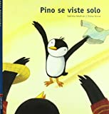 img - for Pino Se Viste Solo/ Pino Dresses Himself (Pino) (Spanish Edition) book / textbook / text book